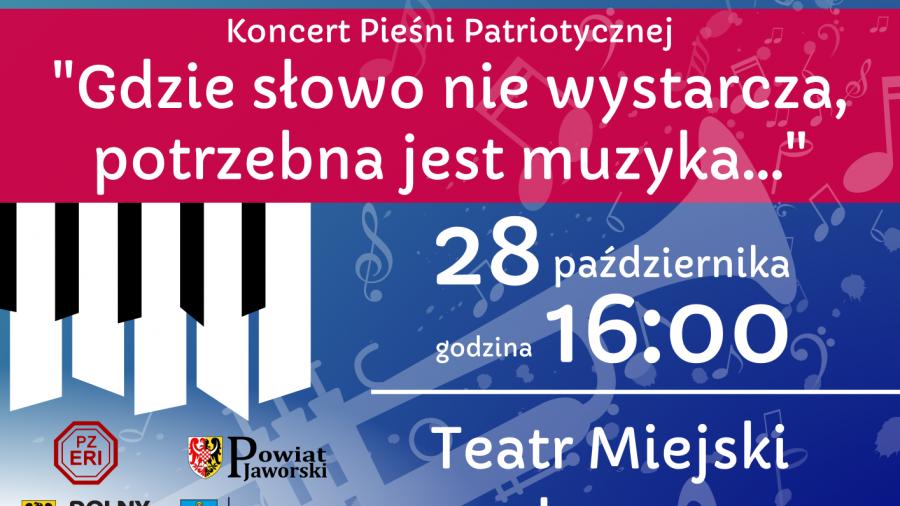 """Koncert Pieśni Patriotycznej """"Gdzie słowo nie wystarcza, potrzebna jest muzyka..."""""""